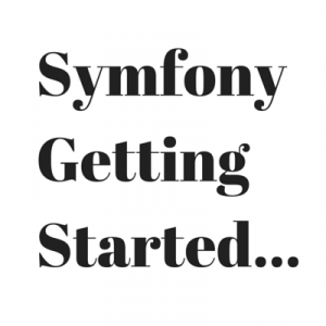 Symfony Getting Started