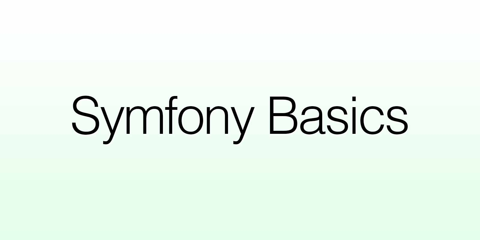 Symfony Basics tutorial series