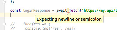 webstorm-async-await-expecting-newline-or-semicolon