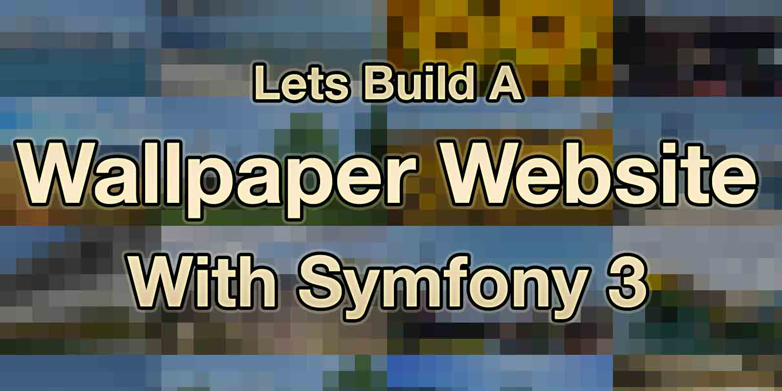 Let's Build A Wallpaper Website in Symfony 3